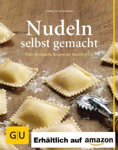 Nudeln selbst gemacht Kochbuch